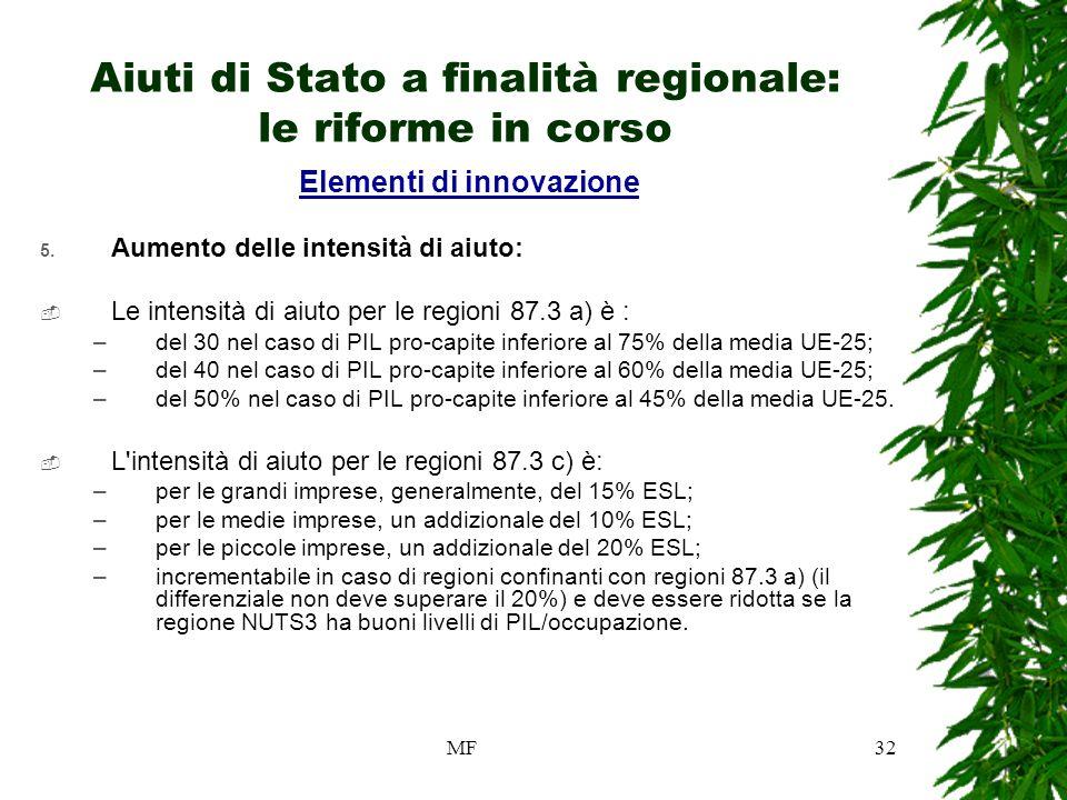 MF32 Aiuti di Stato a finalità regionale: le riforme in corso Elementi di innovazione 5.