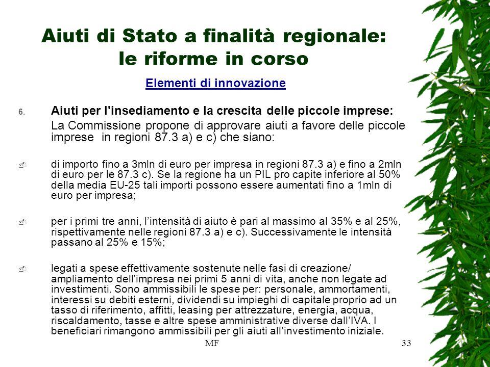 MF33 Aiuti di Stato a finalità regionale: le riforme in corso Elementi di innovazione 6.