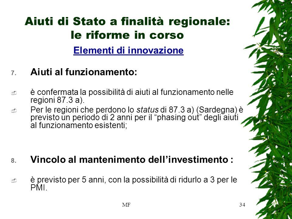 MF34 Aiuti di Stato a finalità regionale: le riforme in corso Elementi di innovazione 7.