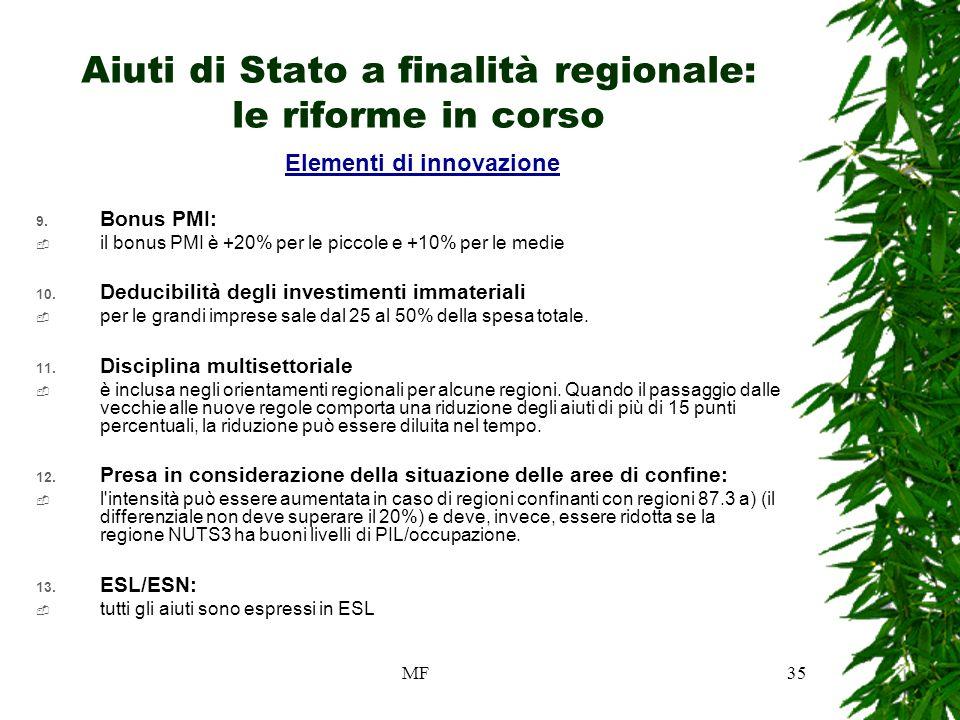 MF35 Aiuti di Stato a finalità regionale: le riforme in corso Elementi di innovazione 9.