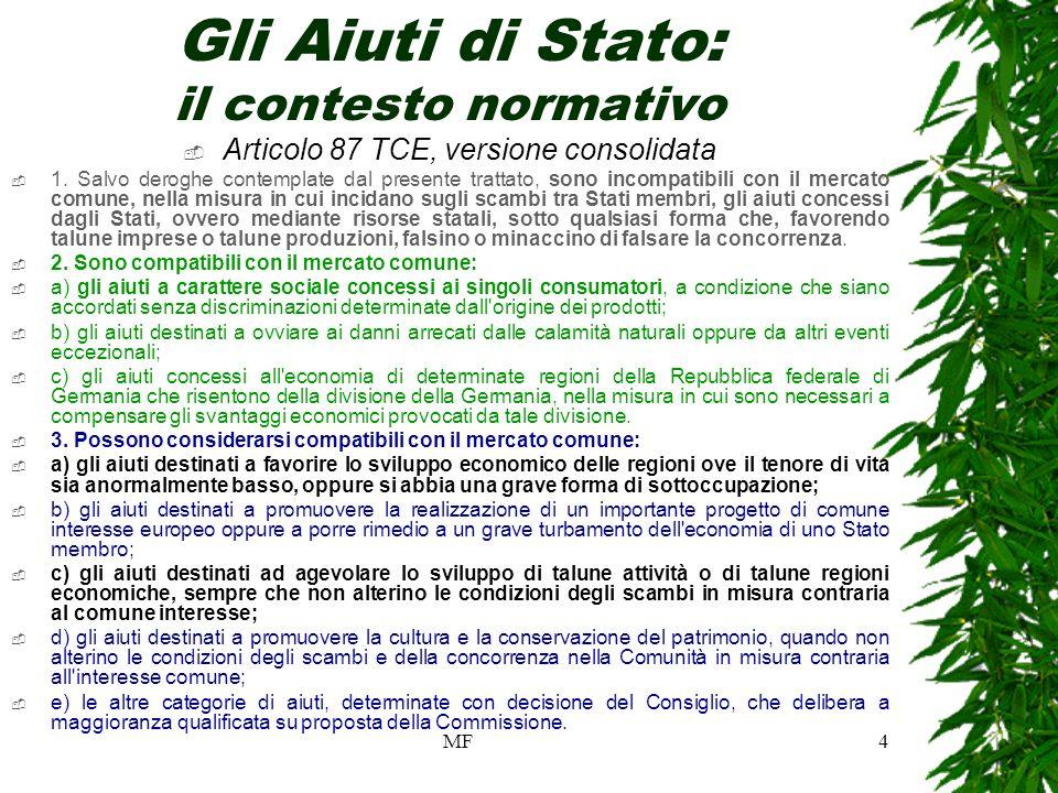 MF4 Gli Aiuti di Stato: il contesto normativo Articolo 87 TCE, versione consolidata 1.