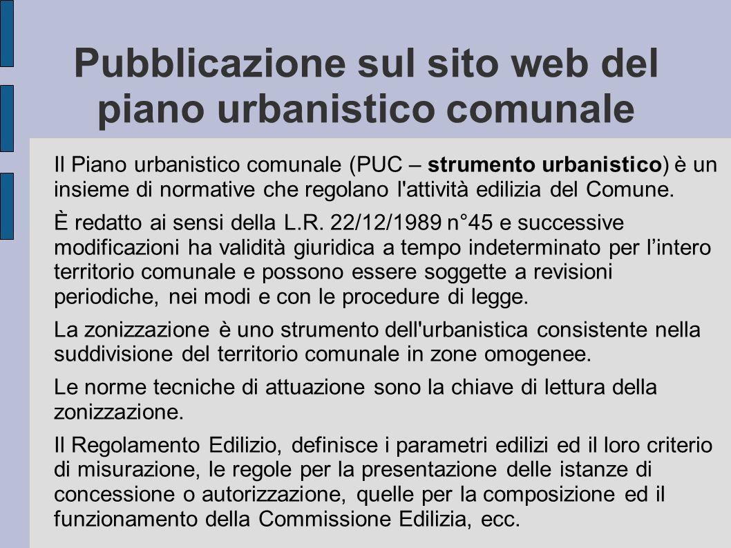 Pubblicazione sul sito web del piano urbanistico comunale Il Piano urbanistico comunale (PUC – strumento urbanistico) è un insieme di normative che re