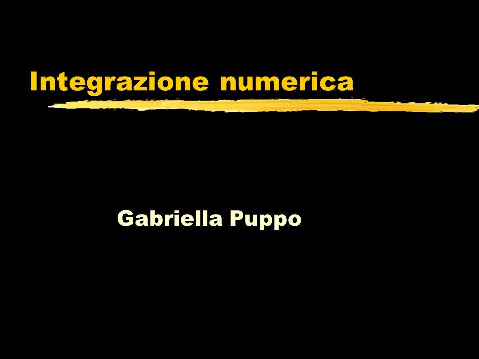 Integrazione numerica Gabriella Puppo