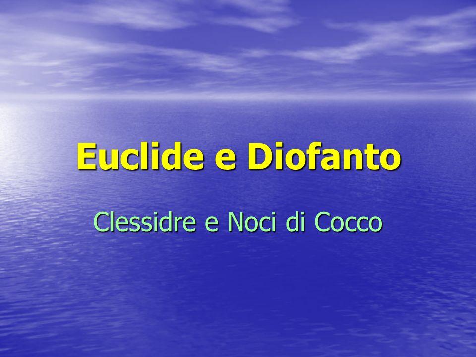 Euclide e Diofanto Clessidre e Noci di Cocco