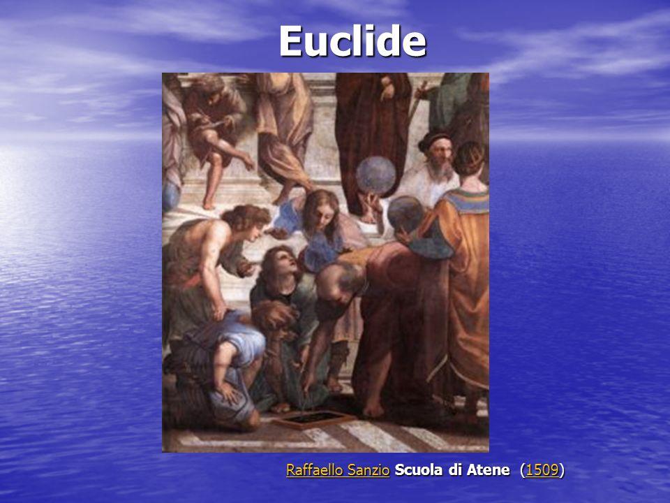 Euclide Raffaello SanzioRaffaello Sanzio Scuola di Atene (1509) 1509 Raffaello Sanzio1509