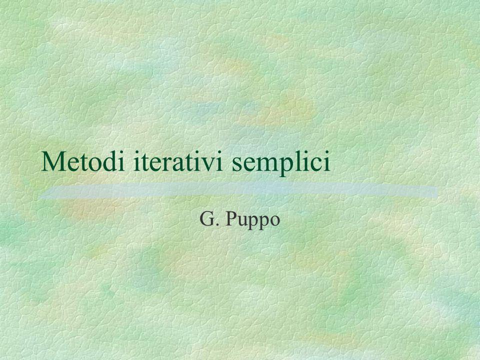 Metodi iterativi semplici G. Puppo
