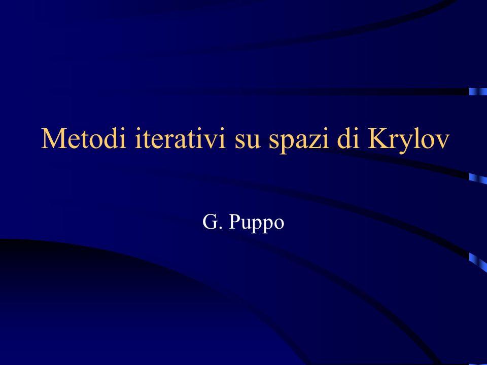 Metodi iterativi su spazi di Krylov G. Puppo