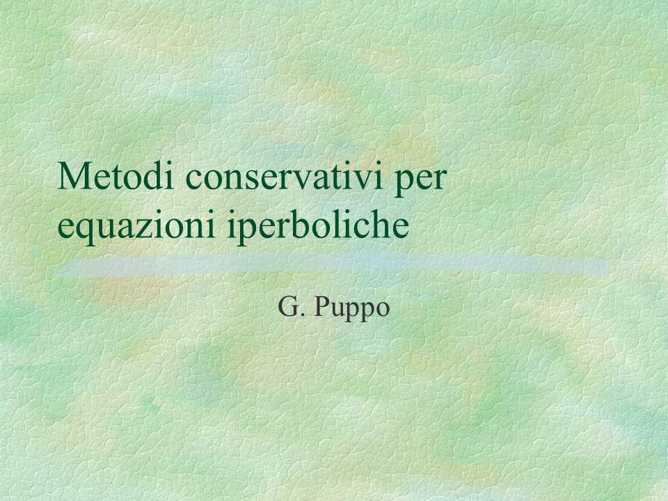 Metodi conservativi per equazioni iperboliche G. Puppo