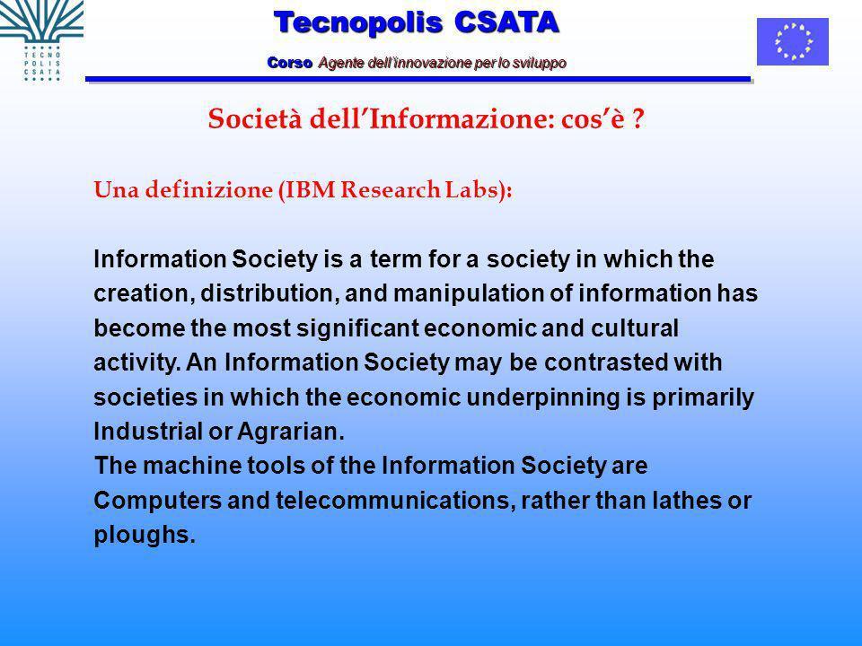 Tecnopolis CSATA Corso Agente dellinnovazione per lo sviluppo Società dellInformazione: cosè .