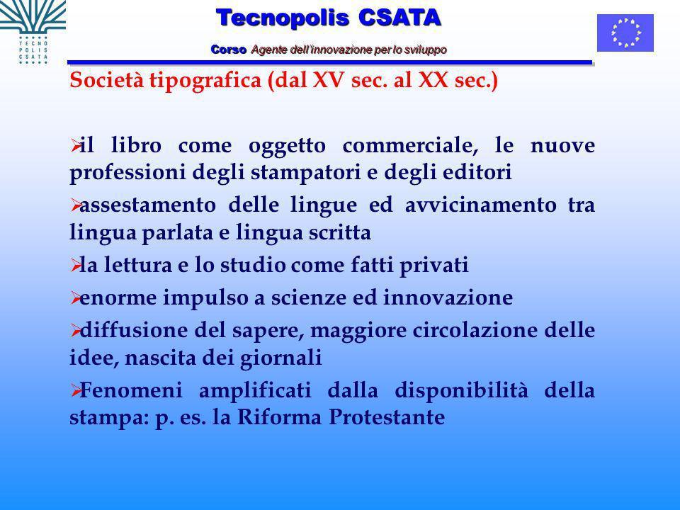 Tecnopolis CSATA Corso Agente dellinnovazione per lo sviluppo Società tipografica (dal XV sec.