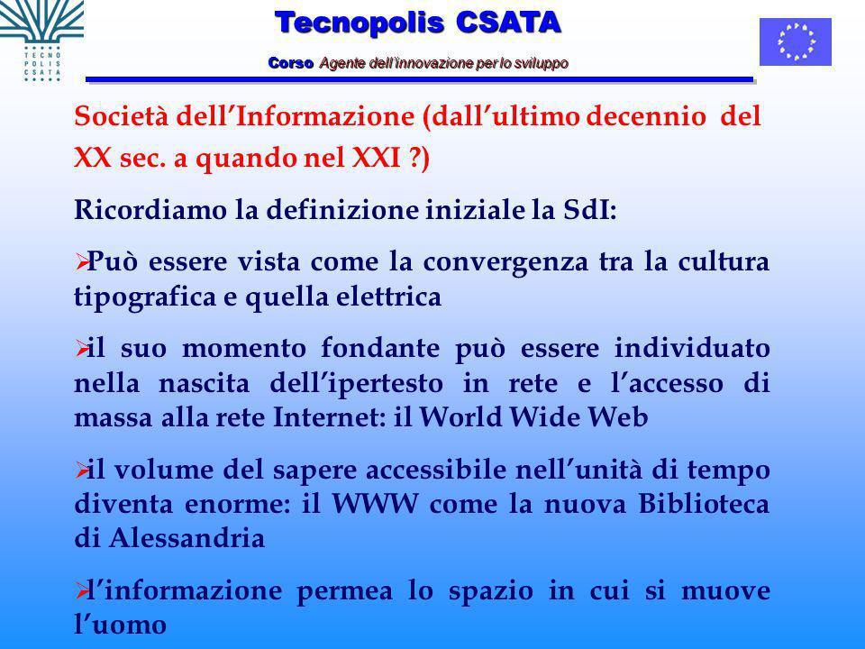 Tecnopolis CSATA Corso Agente dellinnovazione per lo sviluppo Società dellInformazione (dallultimo decennio del XX sec.