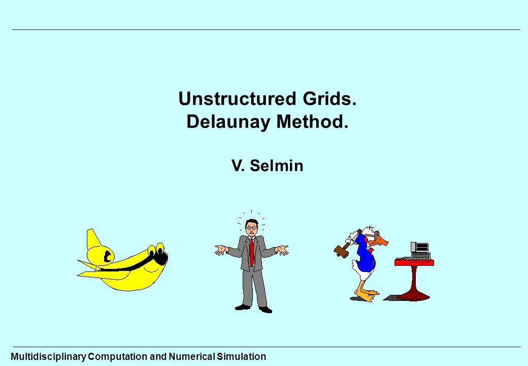 Delaunay Method Cavity Generation Sia K il triangolo di cui deve essere valutato linserimento nella cavità rispetto al punto P i.