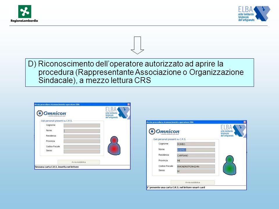 D) Riconoscimento delloperatore autorizzato ad aprire la procedura (Rappresentante Associazione o Organizzazione Sindacale), a mezzo lettura CRS