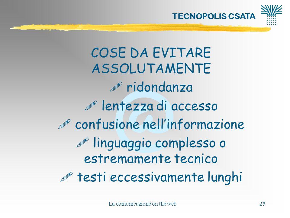 @ TECNOPOLIS CSATA La comunicazione on the web25 COSE DA EVITARE ASSOLUTAMENTE .