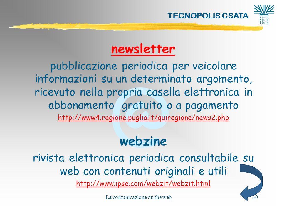 @ TECNOPOLIS CSATA La comunicazione on the web30 newsletter pubblicazione periodica per veicolare informazioni su un determinato argomento, ricevuto n