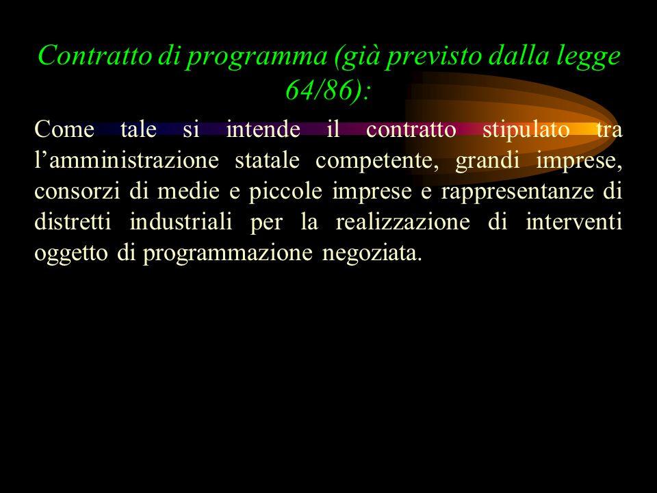 strumento per lindividuazione di un complesso coordinato di interventi di tipo produttivo e promozionale, nonchè di quelli infrastrutturali ad essi funzionali, ai quali concorra il finanziamento pubblico (Cipe) Patto territoriale