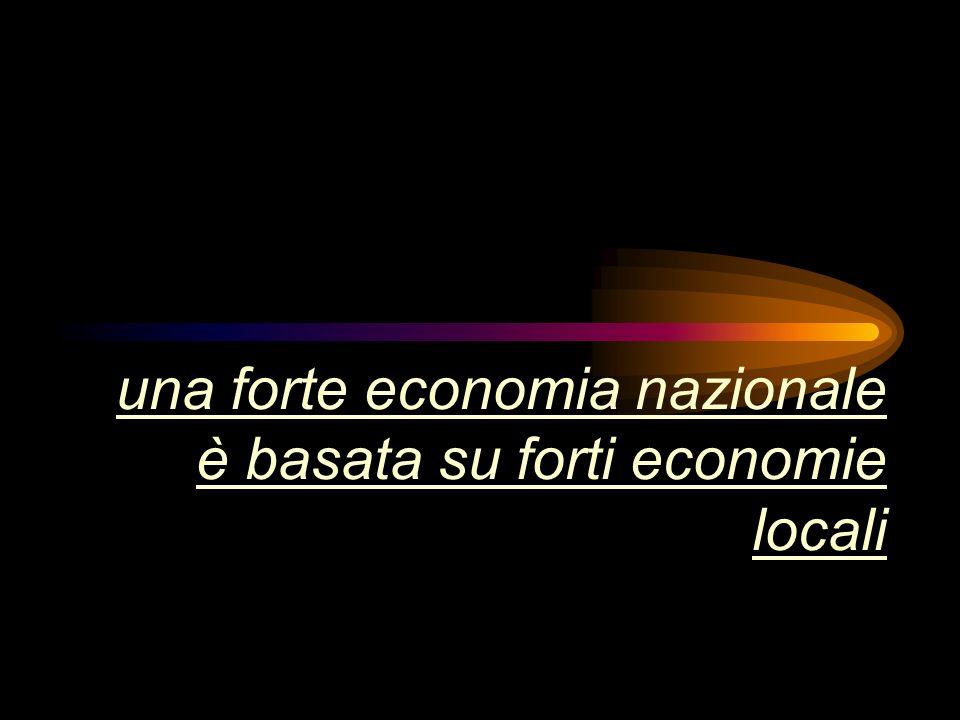 una forte economia nazionale è basata su forti economie locali