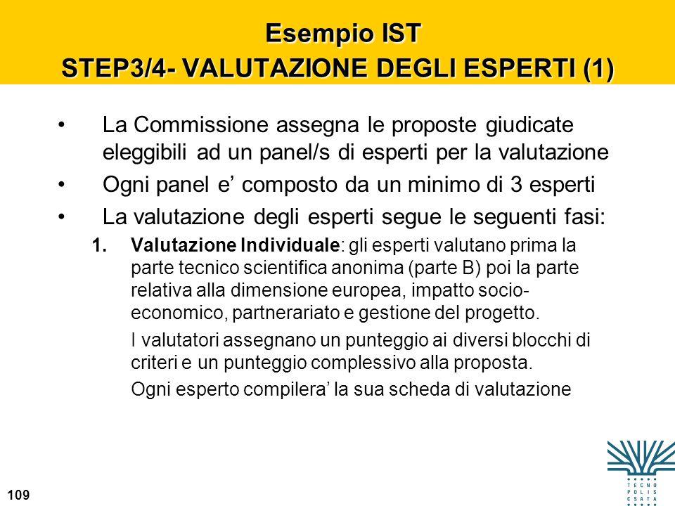 109 Esempio IST STEP3/4- VALUTAZIONE DEGLI ESPERTI (1) Esempio IST STEP3/4- VALUTAZIONE DEGLI ESPERTI (1) La Commissione assegna le proposte giudicate