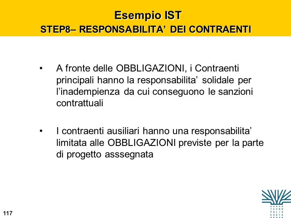 117 Esempio IST STEP8– RESPONSABILITA DEI CONTRAENTI Esempio IST STEP8– RESPONSABILITA DEI CONTRAENTI A fronte delle OBBLIGAZIONI, i Contraenti princi