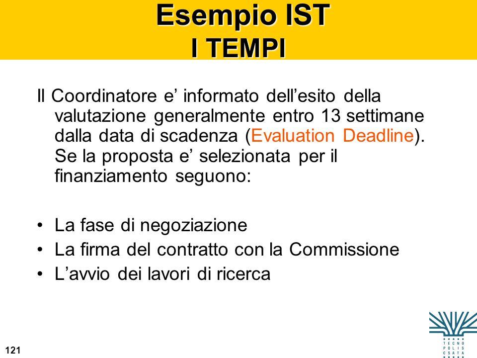 121 Esempio IST I TEMPI Esempio IST I TEMPI Il Coordinatore e informato dellesito della valutazione generalmente entro 13 settimane dalla data di scad