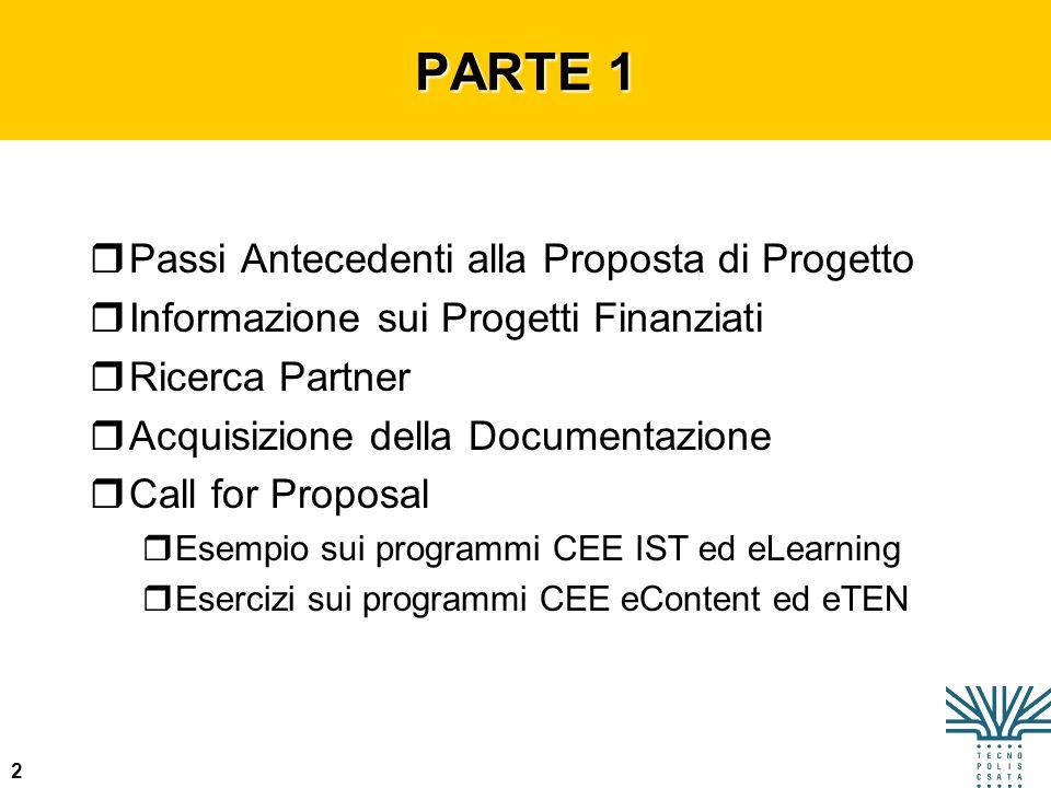 2 PARTE 1 rPassi Antecedenti alla Proposta di Progetto rInformazione sui Progetti Finanziati rRicerca Partner rAcquisizione della Documentazione rCall
