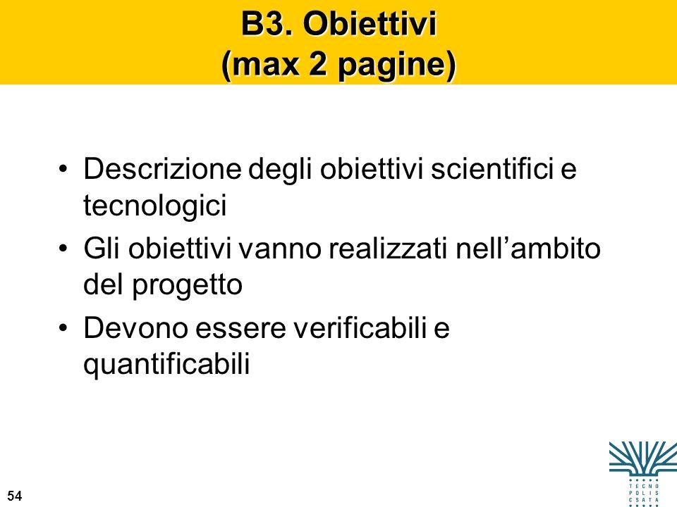 54 Descrizione degli obiettivi scientifici e tecnologici Gli obiettivi vanno realizzati nellambito del progetto Devono essere verificabili e quantific