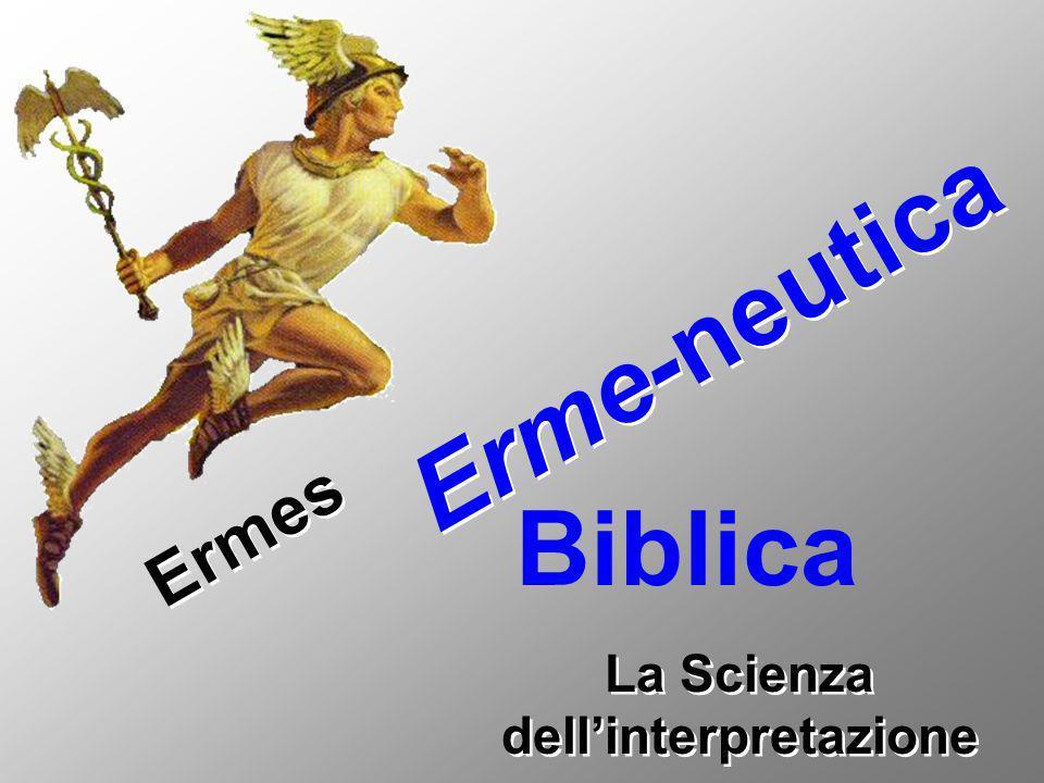 Ermes Erme-neutica La Scienza dellinterpretazione Biblica