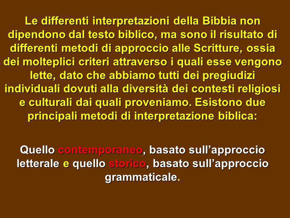 Le differenti interpretazioni della Bibbia non dipendono dal testo biblico, ma sono il risultato di differenti metodi di approccio alle Scritture, oss