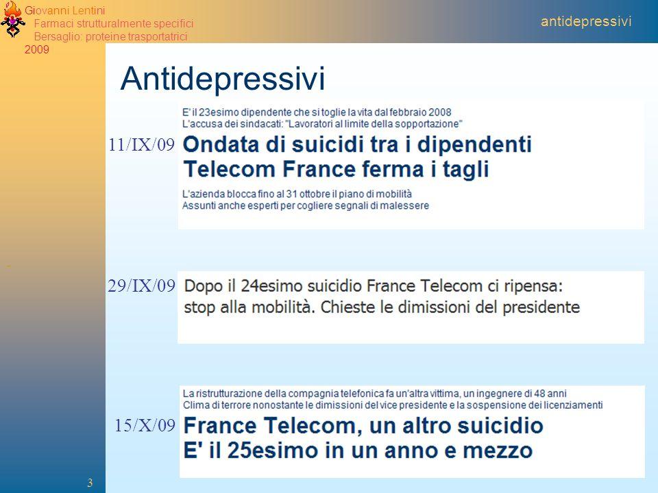 Giovanni Lentini Farmaci strutturalmente specifici Bersaglio: proteine trasportatrici 2009 3 antidepressivi Antidepressivi 15/X/09 11/IX/09 29/IX/09
