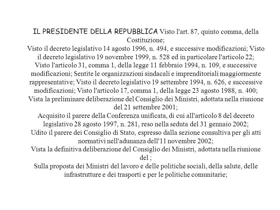 IL PRESIDENTE DELLA REPUBBLICA Visto l'art. 87, quinto comma, della Costituzione; Visto il decreto legislativo 14 agosto 1996, n. 494, e successive mo