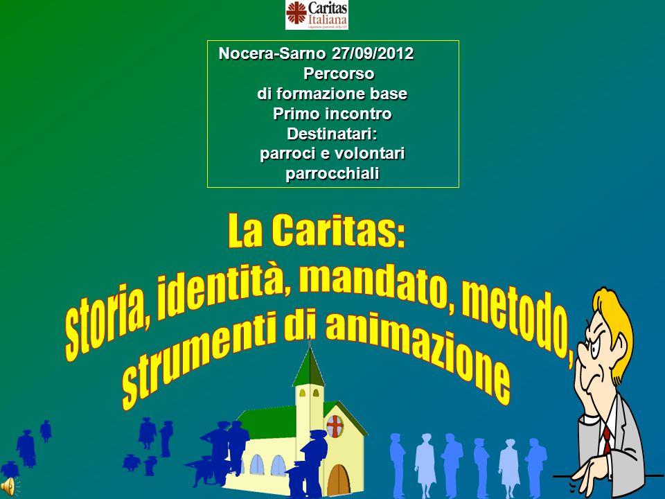 1 Nocera-Sarno 27/09/2012 Nocera-Sarno 27/09/2012 Percorso Percorso di formazione base Primo incontro Destinatari: parroci e volontari parrocchiali