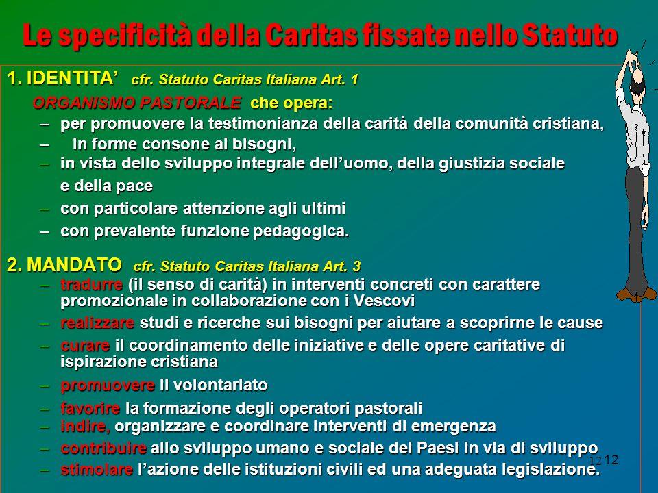 12 Le specificità della Caritas fissate nello Statuto 1.