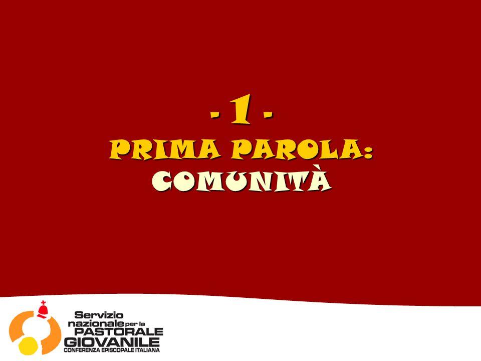 - 1 - PRIMA PAROLA: COMUNITÀ