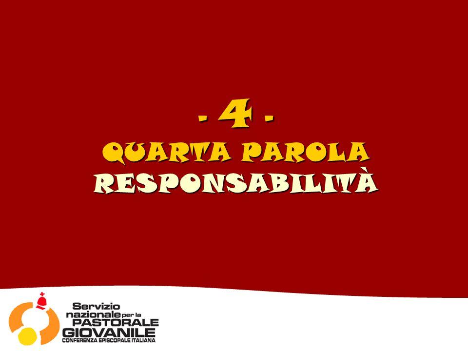 - 4 - QUARTA PAROLA RESPONSABILITÀ