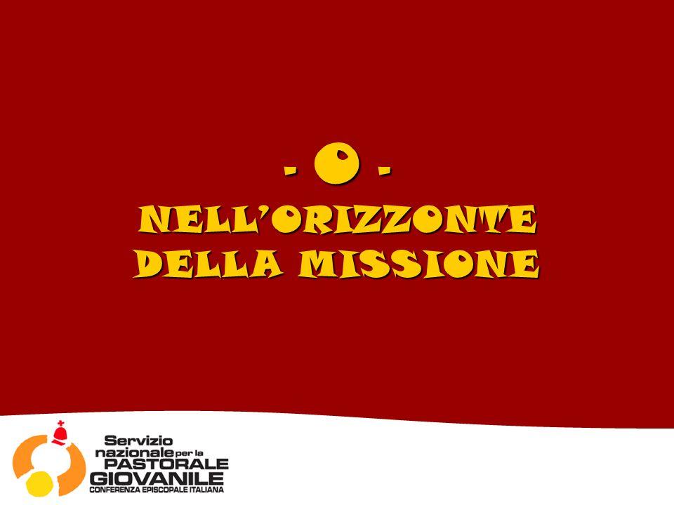- 0 - NELLORIZZONTE DELLA MISSIONE