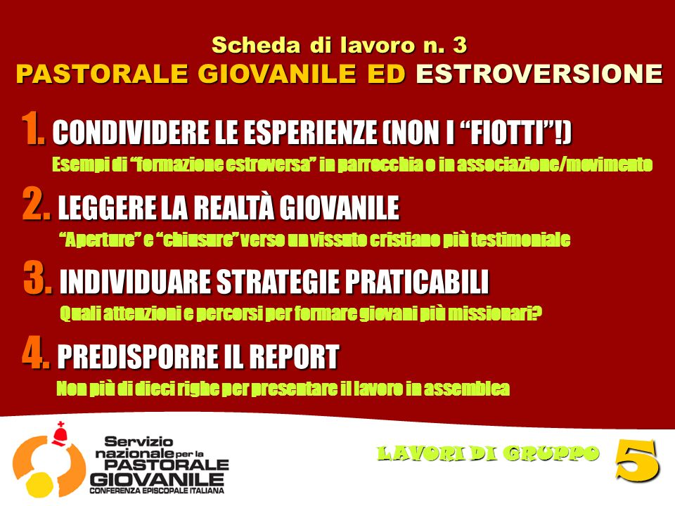 Scheda di lavoro n. 3 PASTORALE GIOVANILE ED ESTROVERSIONE 5 LAVORI DI GRUPPO 1.