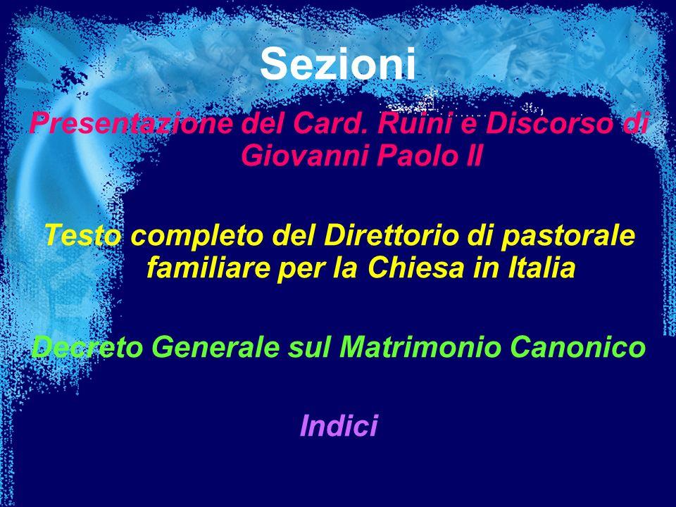 Sezioni Presentazione del Card. Ruini e Discorso di Giovanni Paolo II Testo completo del Direttorio di pastorale familiare per la Chiesa in Italia Dec