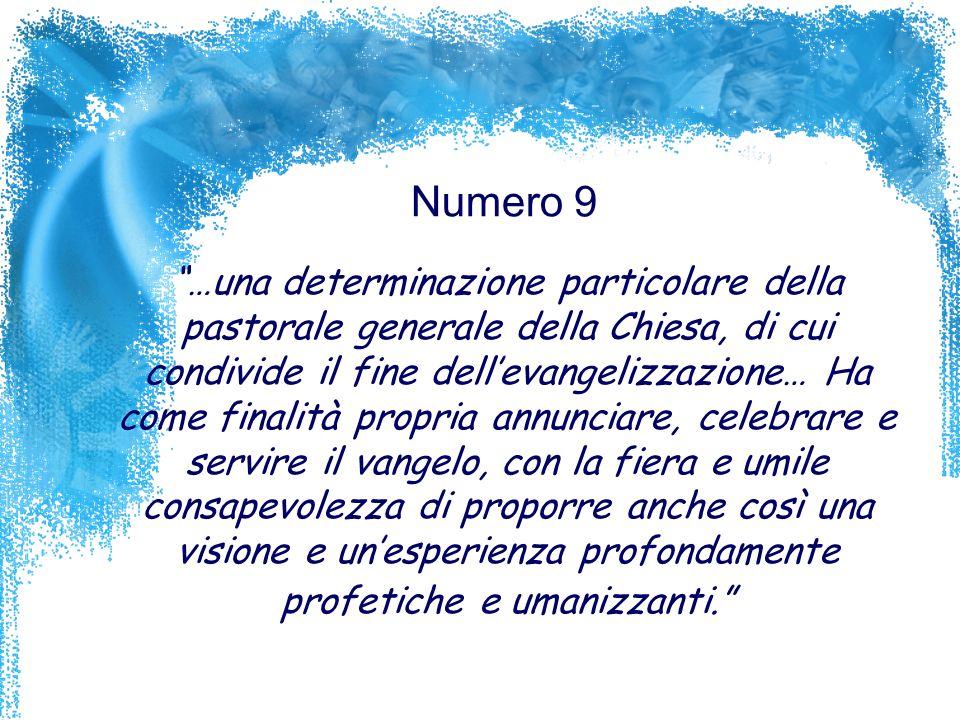 Numero 9 …una determinazione particolare della pastorale generale della Chiesa, di cui condivide il fine dell evangelizzazione… Ha come finalità propr