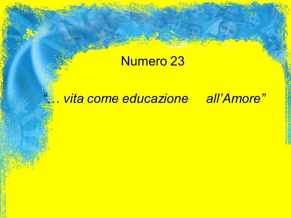 Numero 23 … vita come educazione allAmore