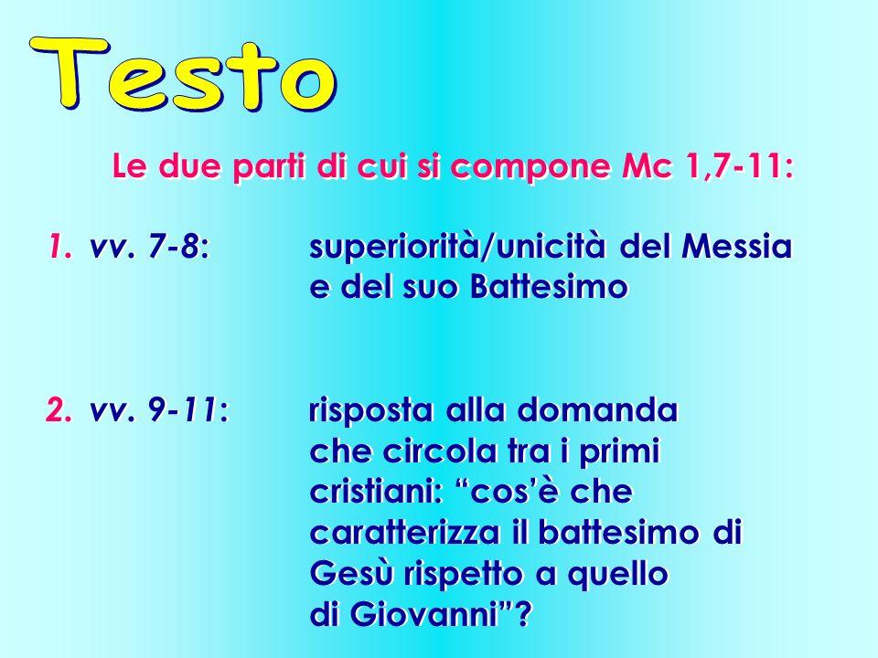 Le due parti di cui si compone Mc 1,7-11: 1.vv.