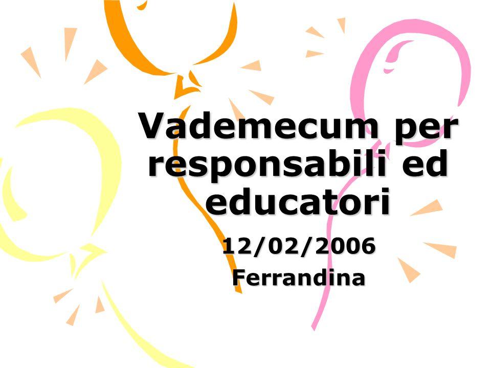 Vademecum per responsabili ed educatori 12/02/2006Ferrandina