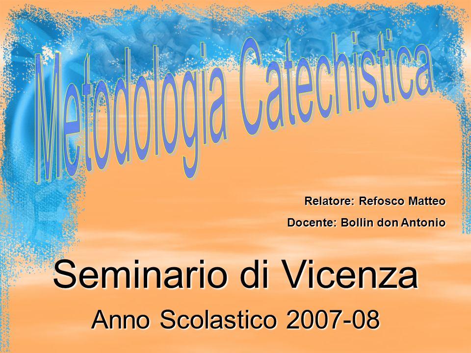 Seminario di Vicenza Anno Scolastico 2007-08 Relatore: Refosco Matteo Docente: Bollin don Antonio