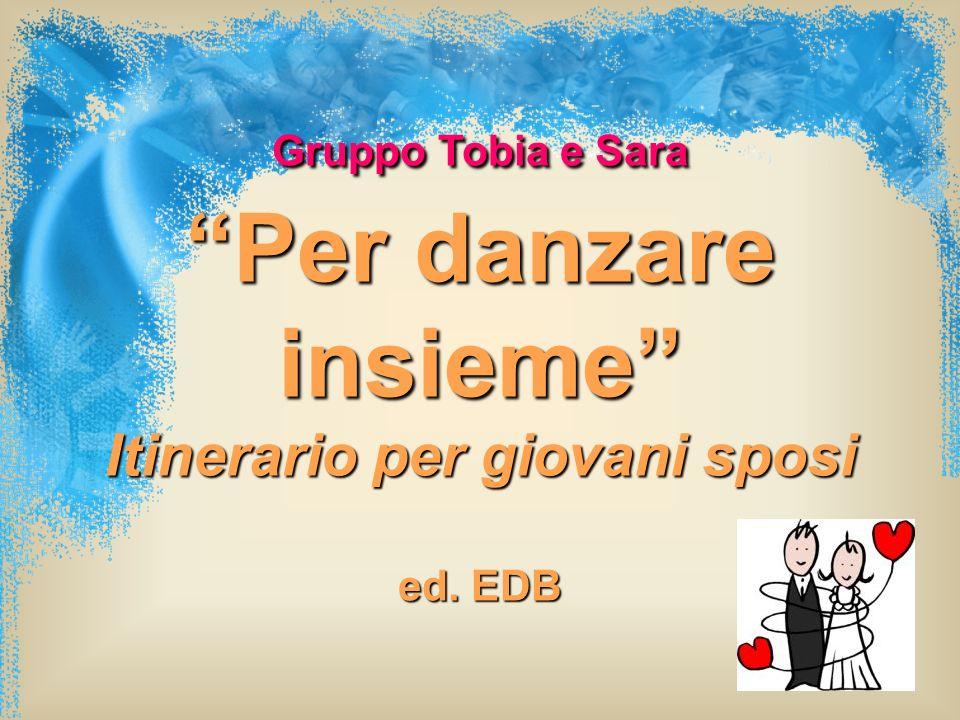 Gruppo Tobia e Sara Per danzare insieme Itinerario per giovani sposi ed. EDB