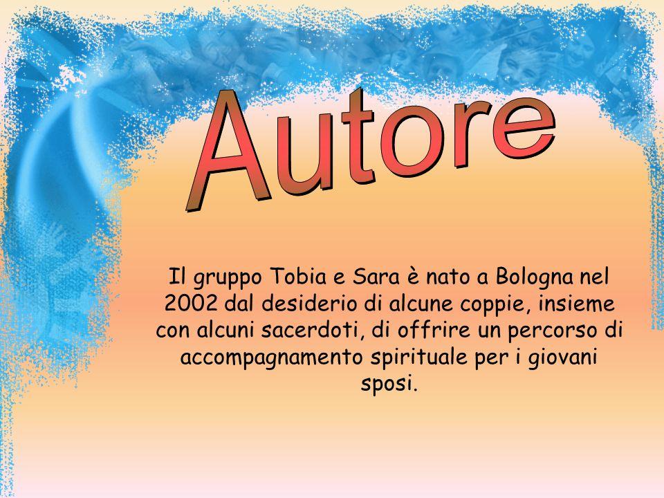 Il gruppo Tobia e Sara è nato a Bologna nel 2002 dal desiderio di alcune coppie, insieme con alcuni sacerdoti, di offrire un percorso di accompagnamento spirituale per i giovani sposi.