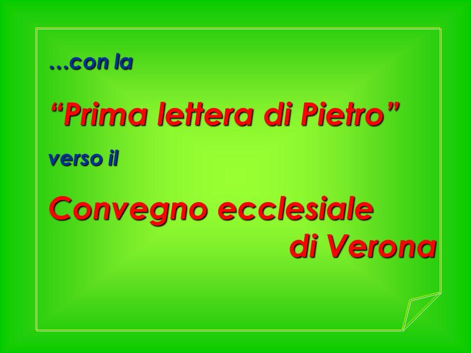 …con la Prima lettera di Pietro verso il Convegno ecclesiale di Verona