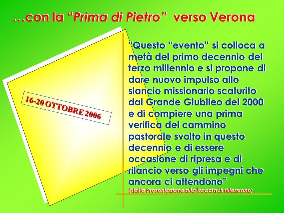 …con la Prima di Pietro verso Verona Questo evento si colloca a metà del primo decennio del terzo millennio e si propone di dare nuovo impulso allo sl