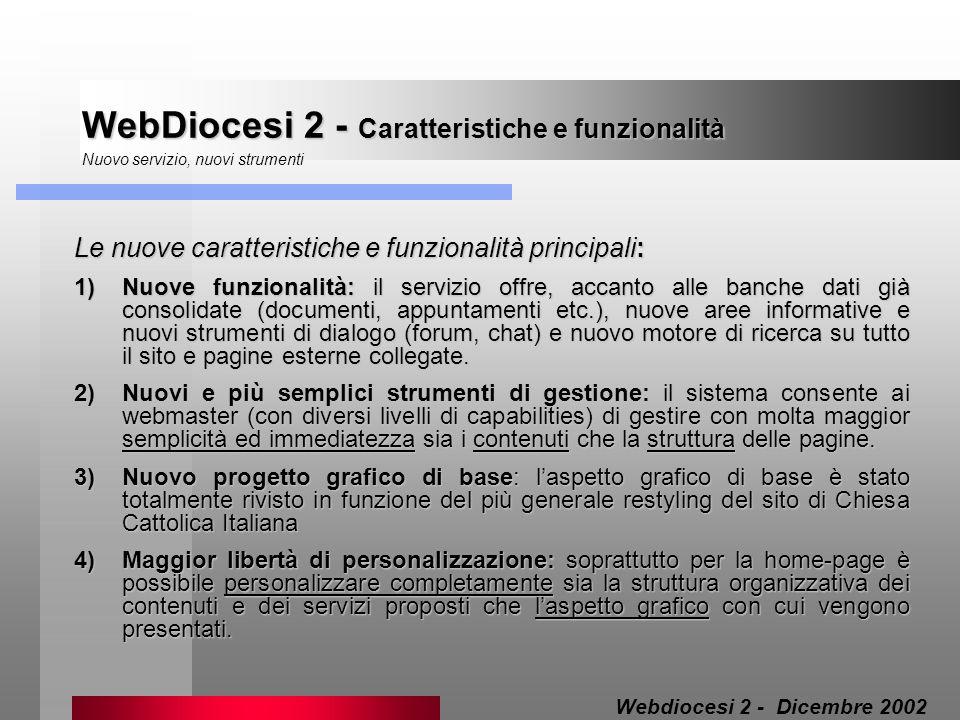 1)Editing visuale: i testi delle pagine possono essere pubblicati e modificati con lausilio di un più intuitivo editor.