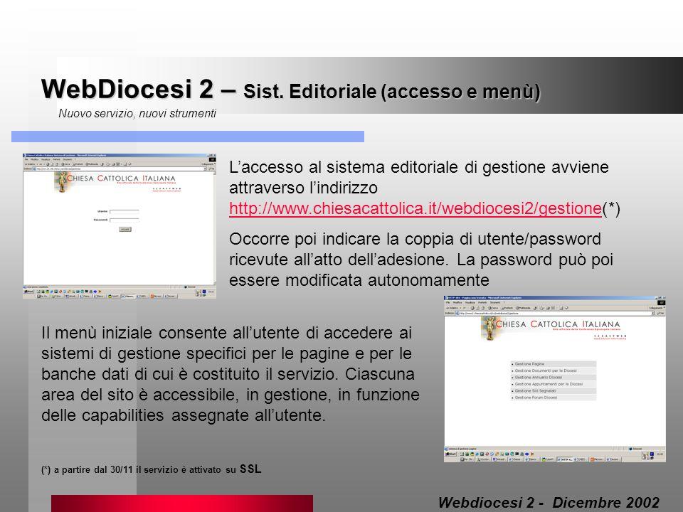 WebDiocesi 2 – Sist. Editoriale (accesso e menù) Nuovo servizio, nuovi strumenti Laccesso al sistema editoriale di gestione avviene attraverso lindiri