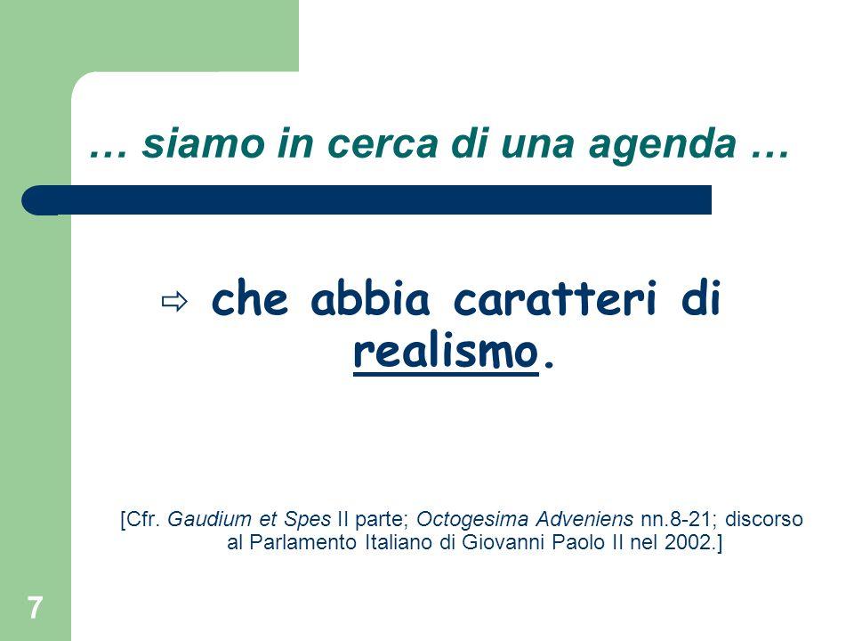 7 … siamo in cerca di una agenda … che abbia caratteri di realismo.