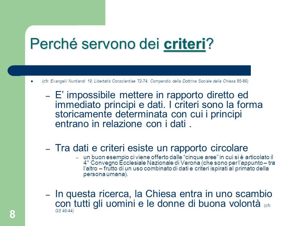 9 criteri I criteri servono ad illuminare possibilità alternative rispetto a quella attuata da un certo assetto sociale (politico, economico, ecc.) … insomma …
